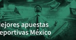 mejores apuestas deportivas mexico